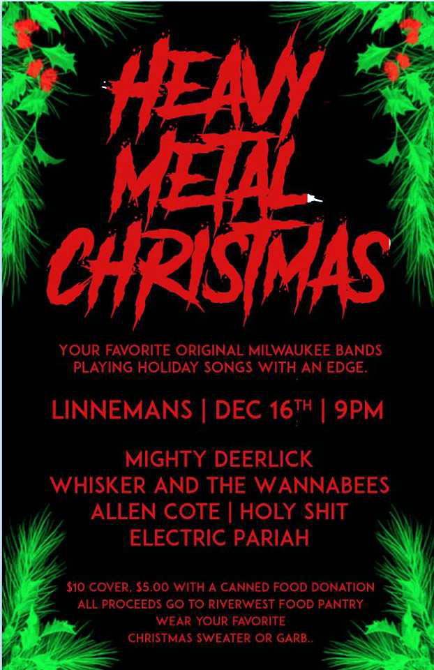 Heavy Metal Christmas.December 16 2017 Linneman S Riverwest Inn